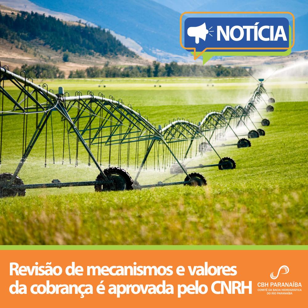 Revisão de mecanismos e valores da cobrança é aprovada pelo CNRH